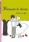 """Couverture du livre : """"François le bossu"""""""