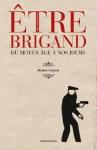 """Couverture du livre : """"Être brigand"""""""