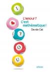 """Couverture du livre : """"L'amour ? C'est mathématique !"""""""