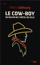 """Couverture du livre : """"Le cow-boy du Bazar de l'Hôtel de Ville"""""""