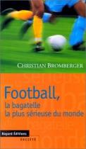 """Couverture du livre : """"Football, la bagatelle la plus sérieuse du monde"""""""