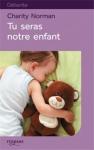 """Couverture du livre : """"Tu seras notre enfant"""""""