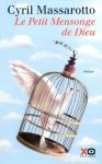 """Couverture du livre : """"Le petit mensonge de Dieu"""""""