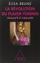 """Couverture du livre : """"La révolution du plaisir féminin"""""""