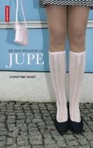 """Couverture du livre : """"Ce que soulève la jupe"""""""