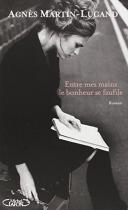 """Couverture du livre : """"Entre mes mains le bonheur se faufile"""""""