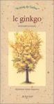 """Couverture du livre : """"Le ginkgo"""""""