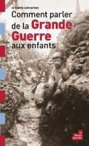"""Couverture du livre : """"Comment parler de la Grande Guerre aux enfants"""""""