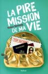 """Couverture du livre : """"La pire mission de ma vie"""""""