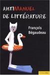 """Couverture du livre : """"Antimanuel de littérature"""""""