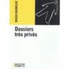 """Couverture du livre : """"Dossiers très privés"""""""