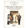 """Couverture du livre : """"L'histoire de Belgique racontée aux enfants... et aux grands qui l'ont oubliée"""""""