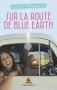 """Couverture du livre : """"Sur la route de Blue Earth"""""""