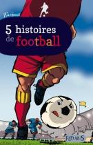 """Couverture du livre : """"5 histoires de football"""""""