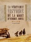 """Couverture du livre : """"La véritable histoire de la mort d'Hendry Jones"""""""