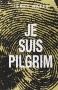 """Couverture du livre : """"Je suis pilgrim"""""""