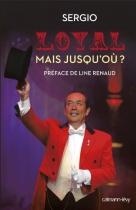 """Couverture du livre : """"Loyal, mais jusqu'où ?"""""""