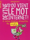 """Couverture du livre : """"Devine d'où vient le mot internet"""""""