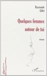 """Couverture du livre : """"Quelques femmes autour de toi"""""""