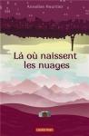 """Couverture du livre : """"Là où naissent les nuages"""""""