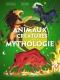 """Couverture du livre : """"Animaux et créatures de la mythologie"""""""