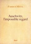 """Couverture du livre : """"Auschwitz, l'impossible regard"""""""