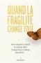 """Couverture du livre : """"Quand la fragilité change tout"""""""