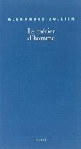 """Couverture du livre : """"Le métier d'homme"""""""