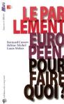 """Couverture du livre : """"Le Parlement européen, pour faire quoi ?"""""""
