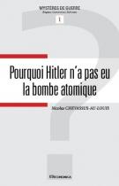 """Couverture du livre : """"Pourquoi Hitler n'a pas eu la bombe atomique ?"""""""