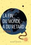 """Couverture du livre : """"La fin du monde a du retard"""""""