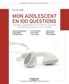 """Couverture du livre : """"Mon adolescent en 100 questions"""""""