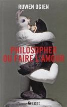 """Couverture du livre : """"Philosopher ou faire l'amour"""""""