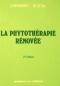 """Couverture du livre : """"La phytothérapie rénovée"""""""