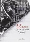 """Couverture du livre : """"12 trains qui ont changé l'histoire"""""""