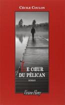 """Couverture du livre : """"Le coeur pélican"""""""