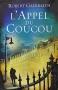 """Couverture du livre : """"L'appel du coucou"""""""