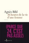 """Couverture du livre : """"Trente-six heures de la vie d'une femme (parce que vingt-quatre, c'est pas assez)"""""""