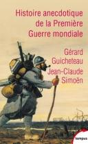 """Couverture du livre : """"Histoire anecdotique de la Première Guerre mondiale"""""""