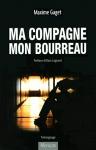 """Couverture du livre : """"Ma compagne, mon bourreau"""""""