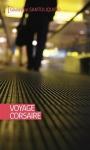 """Couverture du livre : """"Voyage corsaire"""""""