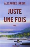 """Couverture du livre : """"Juste une fois"""""""