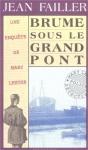 """Couverture du livre : """"Brume sous le grand pont"""""""
