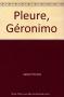 """Couverture du livre : """"Pleure, Géronimo"""""""