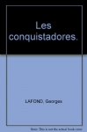 """Couverture du livre : """"Les Conquistadores"""""""