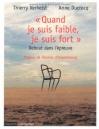 """Couverture du livre : """"Quand je suis faible, je suis fort"""""""