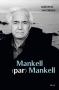 """Couverture du livre : """"Mankell par Mankell"""""""