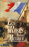 """Couverture du livre : """"Les roses rouges du Mexique"""""""