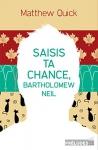 "Couverture du livre : ""Saisis ta chance, Bartholomew Neil"""