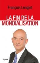 """Couverture du livre : """"La fin de la mondialisation"""""""
